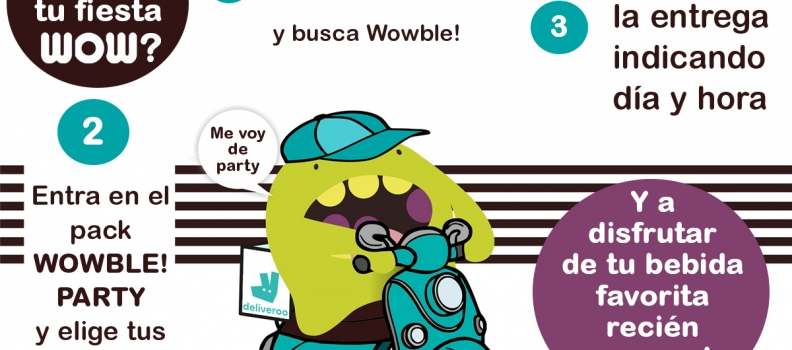 Haz que tu fiesta sea WOW! con Wowble! y Deliveroo Valencia